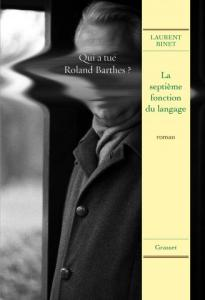 Laurent Binet (ou Roland Barthes moins Roland Barthes)