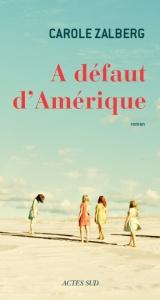 Carole Zalberg, A défaut d Amérique