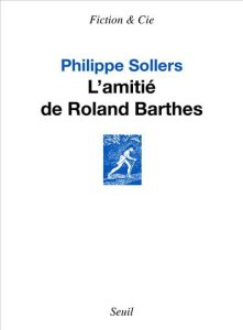 Philippe-Sollers-l-amitie-de-barthes-seuil-2015