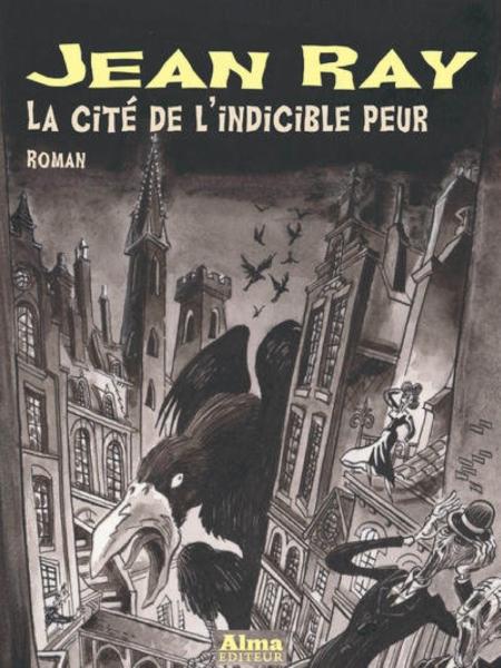 Jean Ray la cité de l'indicible peur