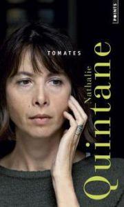 Nathalie Quintane, Tomates