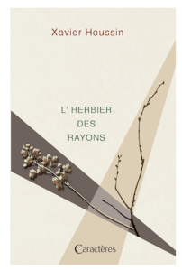 Xavier Houssin, L'Herbier des rayons