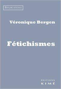 Véronique Bergen Fétichismes