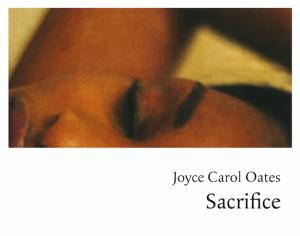 Joyce Carol Oates Sacrifice