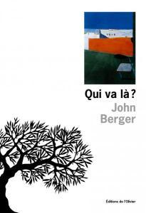 Qui va-là ? John Berger