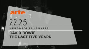Bowie les cinq dernières années Arte