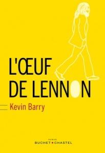 Kevin Barry l'oeuf de Lennon