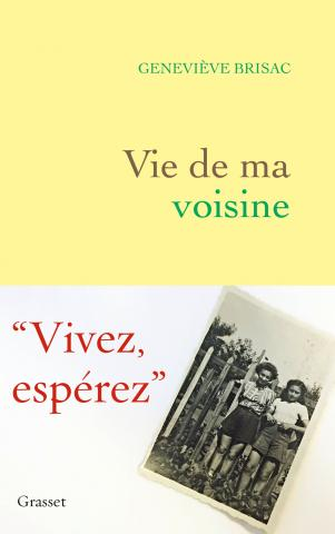 Geneviève Brisac, Vie de ma voisine