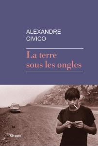 Alexandre Civico La terre sous les ongles