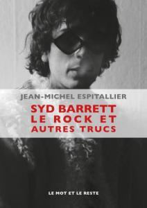 Espitallier Syd Barrett le rock et autres trucs